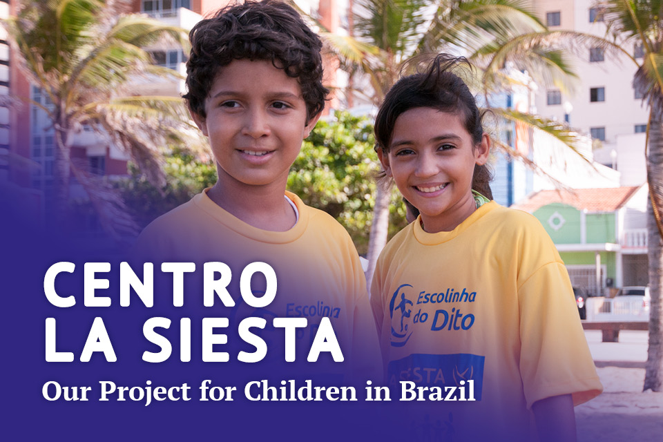 CENTRO LA SIESTA - Helping the Children of Brazil